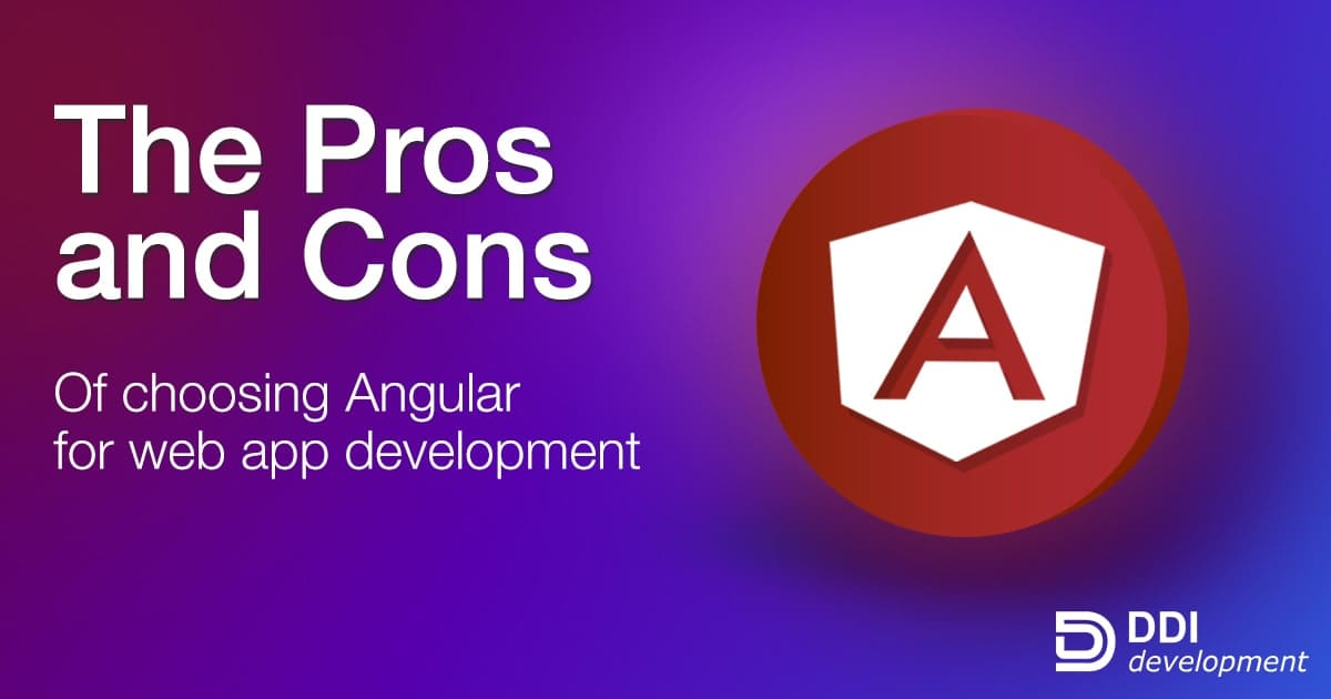 Pros and Cons of Angular Web App Development | DDI Development