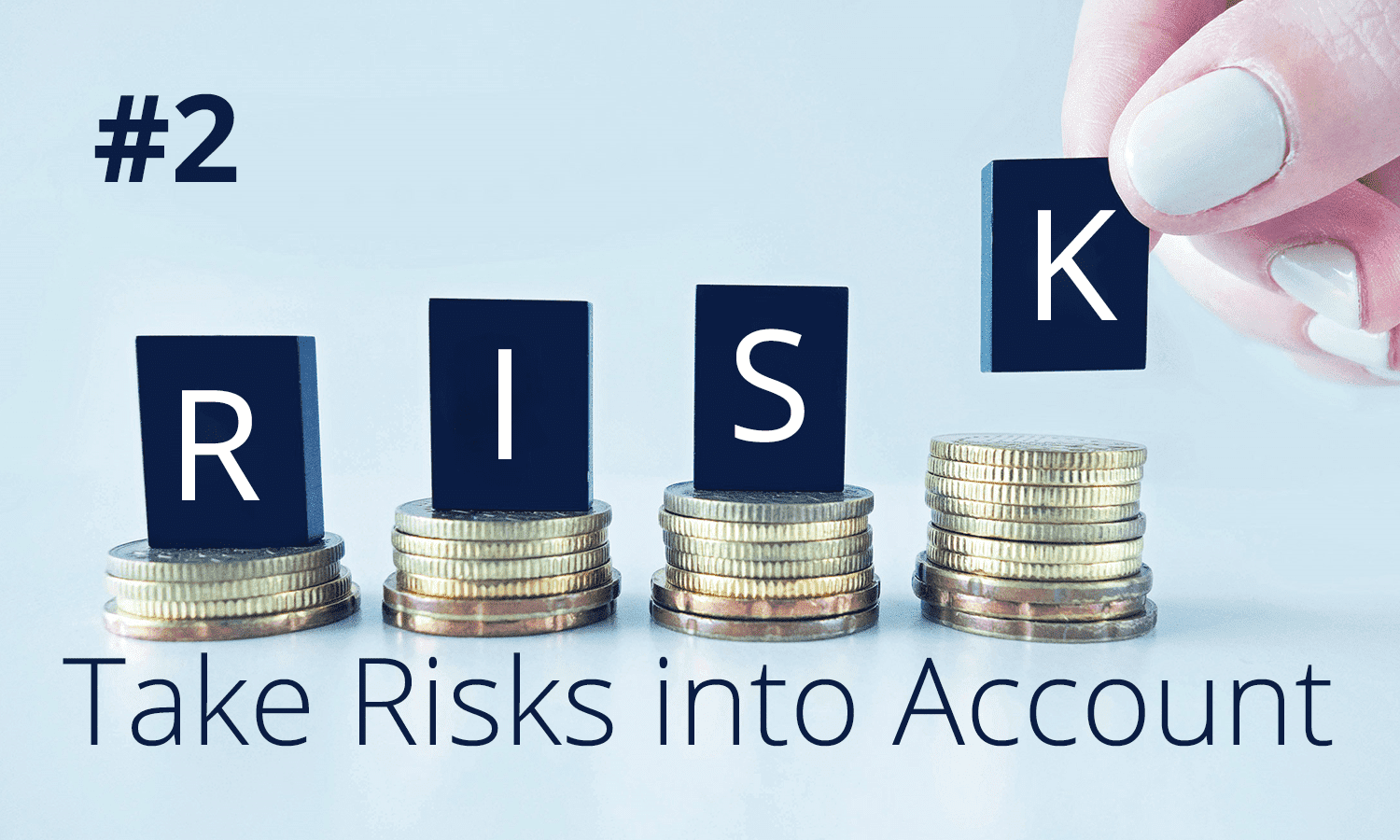 take risks into account