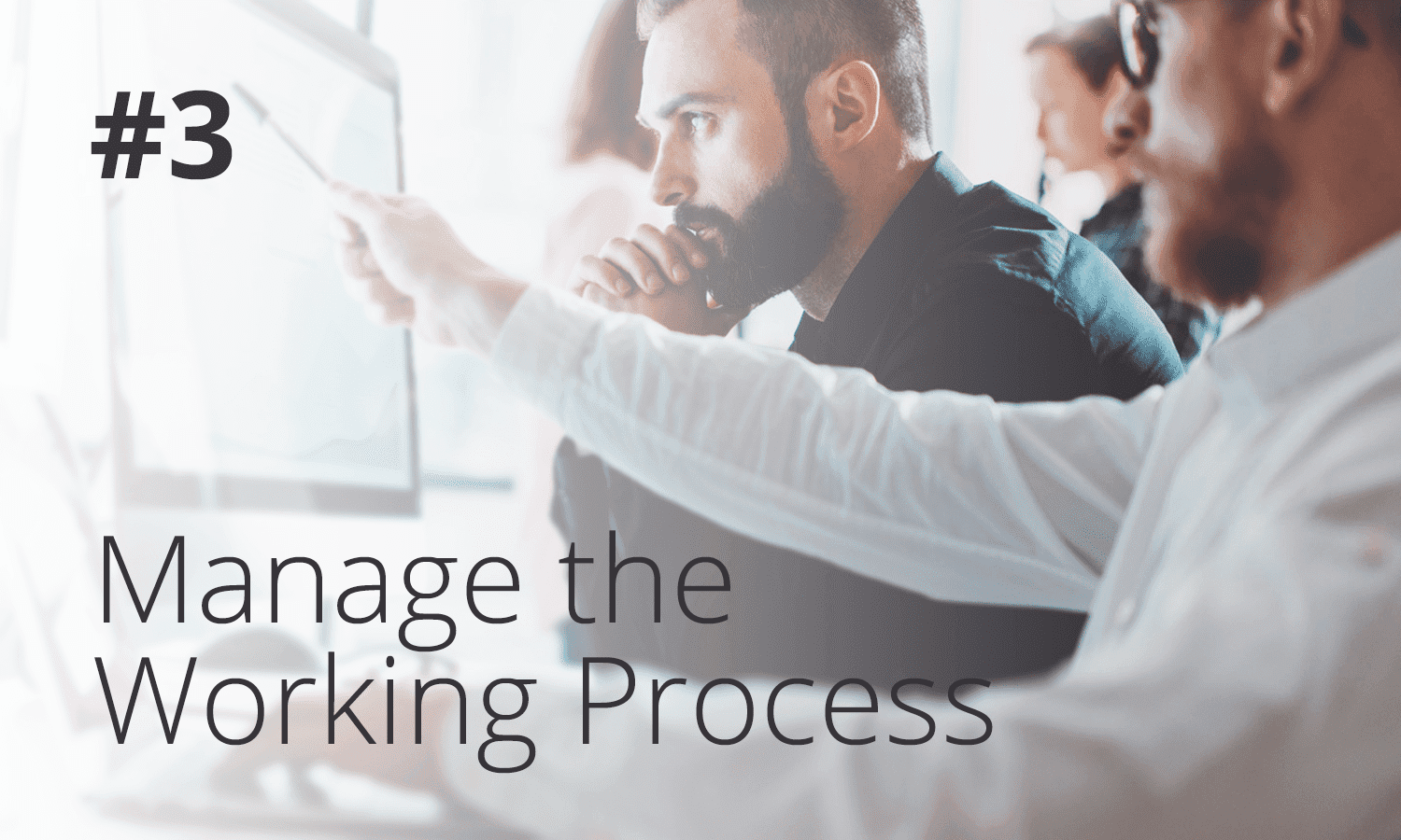manage the working process