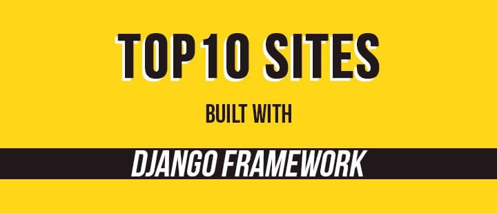 top best 10 sites with Django Framework