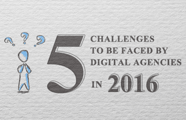 5 challenges to be faced by digital agencies in 2016