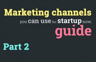 Marketing channels you can use for startup now, guide (Part 2) | DDI Development
