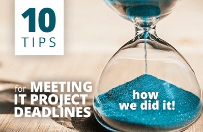 10 Tips for Meeting IT project Deadlines - how we did it? | DDI Development