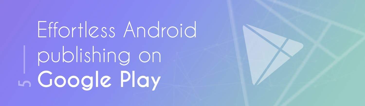 Effortless Android publishing on Google Play