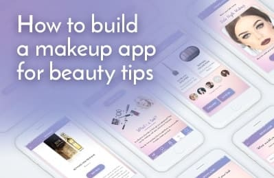 How to build a makeup app for beauty tips | DDI Development