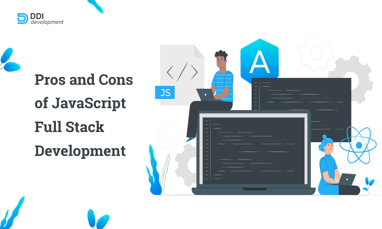 pros and cons of javascript full stack development